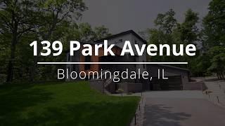 139 Park Avenue, Bloomingdale, IL -  Video Tour