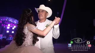 Vals Papás (TOMAS AEREAS) XV Años de Brianna & José en Joya de Luna, Cerritos, SLP 2018 OSCAR
