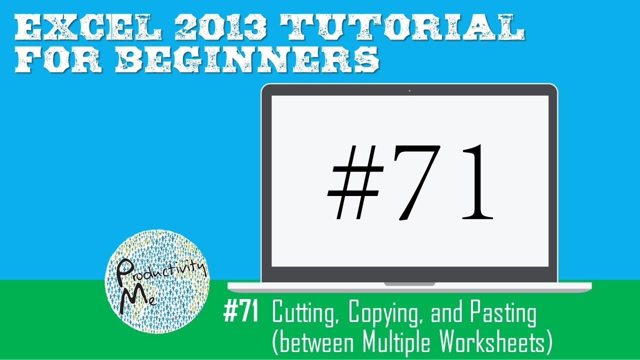 Excel 2013 Tutorial For Beginners 71 Cutting Copying And Pasting
