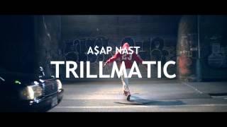 A$AP NAST - TRILLMATIC