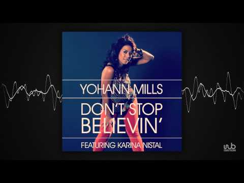 Yohann Mills - Don't Stop Believin' (feat. Karina Nistal) // Official Clip
