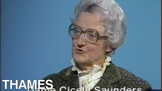 Dame Cicely Saunders | Interview | Thames Television |1983