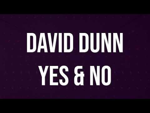 David Dunn // Yes & No // Official Lyric Video