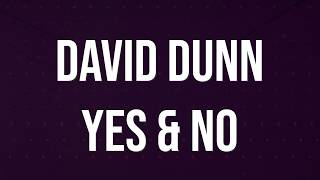 David Dunn // Yes & No // Official Lyric Video