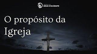 O propósito da Igreja - ep01