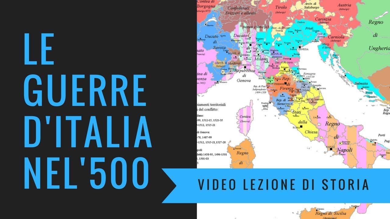 Cartina Italia Nel 500.Le Guerre D Italia Nel 500 Video Lezione Di Storia Youtube