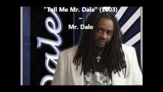 Mr. Dale ~ Tell Me Mr. Dale (2003)