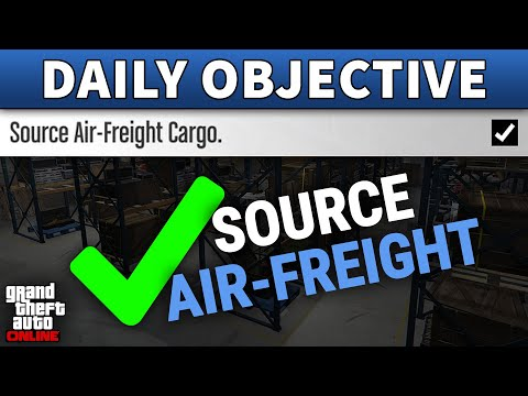 Source Air-Freight Cargo DAILY OBJECTIVE GUIDE (GTA ONLINE)