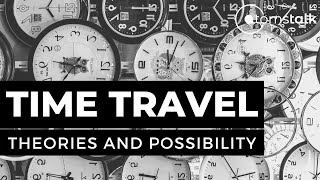 Is Time Travel Possible? | The Science Behind Time Travel