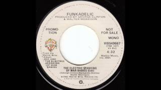 Funkadelic - The Electric Spanking of War Babies [single version]