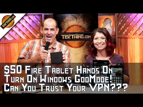 Amazon $50 Tablet & New Fire TV Reviewed, Windows GodMode, MS Surface Book, Can you Trust Your VPN?
