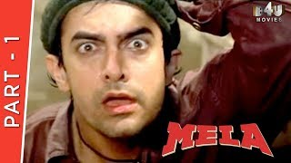 Mela | Part 1 Of 4 | Aamir Khan, Aishwarya Rai, Twinkle Khanna