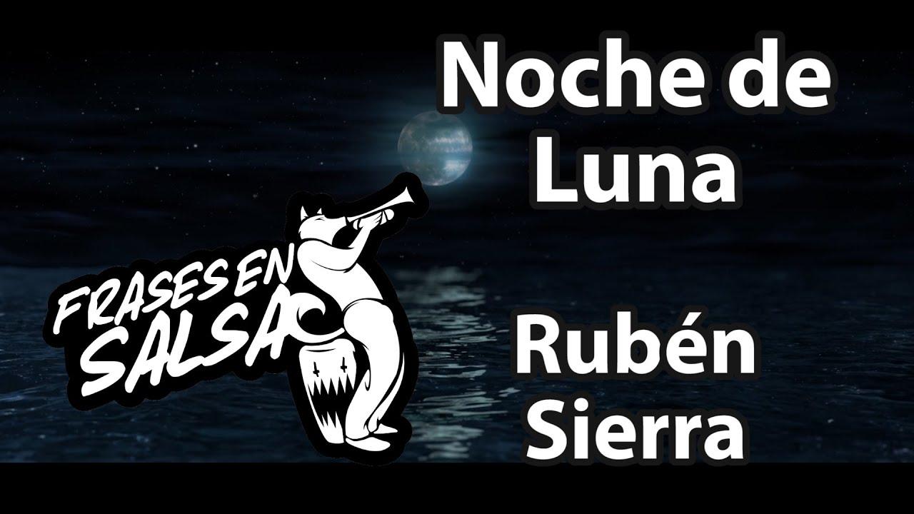Noche De Luna Letra Ruben Sierra Frases En Salsa
