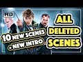 ALL DELETED SCENES 😱1O in TOTAL   Crimes of Grindelwald - BLURAY   + New Intro CREDENCE REBORN