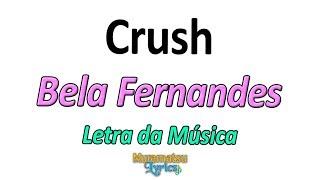 Baixar Bela Fernandes - Crush - Letra / Lyrics