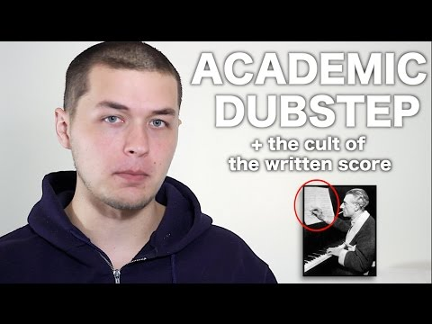 The cult of the written score (Academic dubstep, and how sheet music affects how we listen to music)