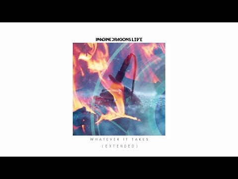 "Imagine Dragons - ""Whatever It Takes"" (Extended Version)"