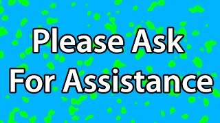 Please ask for assistance sign