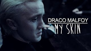 Draco Malfoy | My Skin