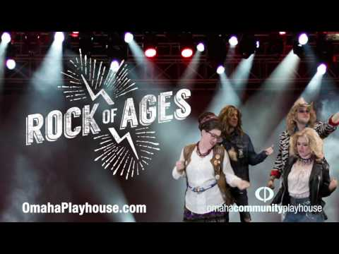 ROCK OF AGES OMAHA COMMUNITY PLAYHOUSE
