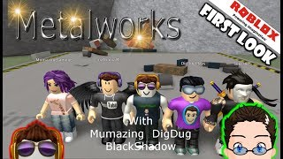 Roblox - Metalworks - First Look w/ Mumazing, DigDug, and BlackShadow