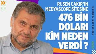 RUŞEN ÇAKIR'IN MEDYASCOPE SİTESİNE 476 BİN DOLARI