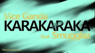 Vice Ganda - Karakaraka (feat. Smugglaz)