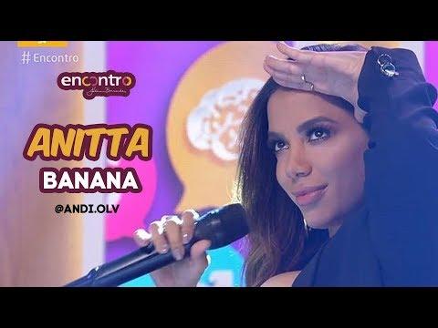 Anitta canta &39;Banana&39; ao Vivo no Encontro com Fatima Bernardes