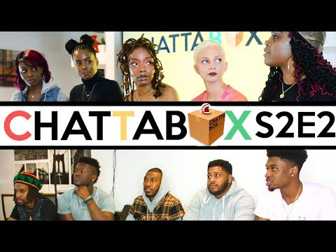 """S2E2 """"If You Love Me You Just Lay Still & Let Me Finish"""" : Chattabox (2018)"""