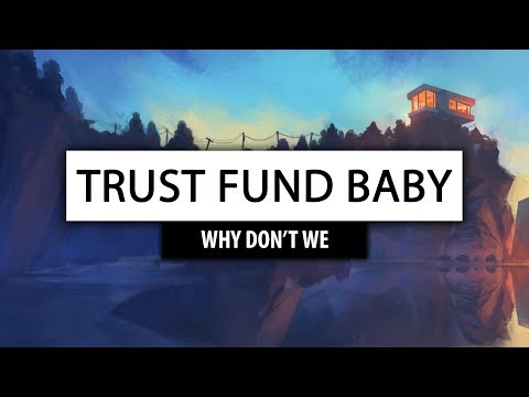 Why Don't We ‒ Trust Fund Baby [Lyrics] 🎤