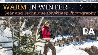 Warm In Winter: Gear and Technique for Winter Photography | 4K