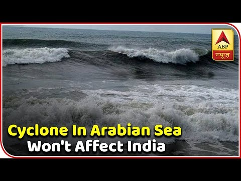 Skymet Weather Bulletin: Cyclone In Arabian Sea Won't Affect India | ABP News