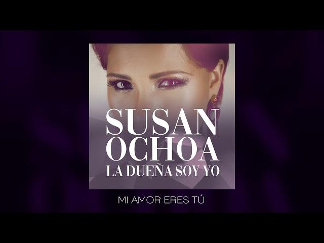 Susan Ochoa - Mi amor eres tú (Audio Oficial)