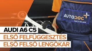 AUDI A6 C5 első felfüggesztés első felső lengőkar csere [ÚTMUTATÓ]