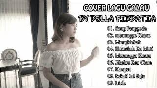 LAGU GALAU COVER AKUSTIK POP INDONESIA MENYENTUH HATI TERPOPULER 2019 || Cover By Della Firdatia