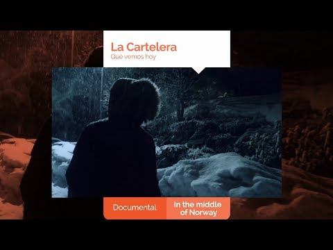 La Cartelera: «In the middle of Norway»