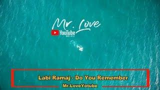 Labi Ramaj - Do You Remember