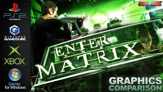Enter the Matrix | Graphics Comparison | ( PS2 , Gamecube , Xbox , PC )