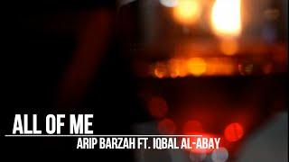 Baixar All Of Me - John Legend - Arip Barzah ft Iqbal Al Abay Cover Live