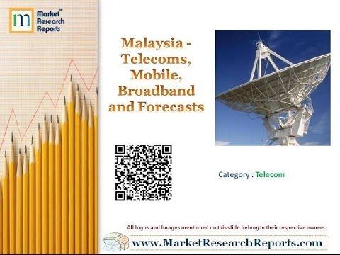 Malaysia - Telecoms, Mobile, Broadband And Forecasts