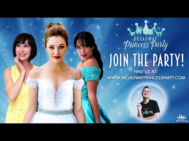 Broadway Princess Party: Coming to a Kingdom Near You!