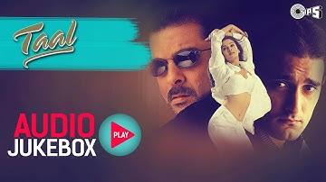 Taal Jukebox - Full Album Songs   Anil Kapoor, Aishwariya, Akshaye, AR Rahman