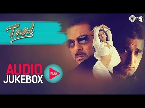 Taal Jukebox  Full Album Songs  Anil Kapoor, Aishwariya, Akshaye, AR Rahman