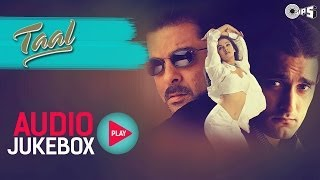 Taal Jukebox - Full Album Songs | Anil Kapoor, Aishwariya, Akshaye, AR Rahman