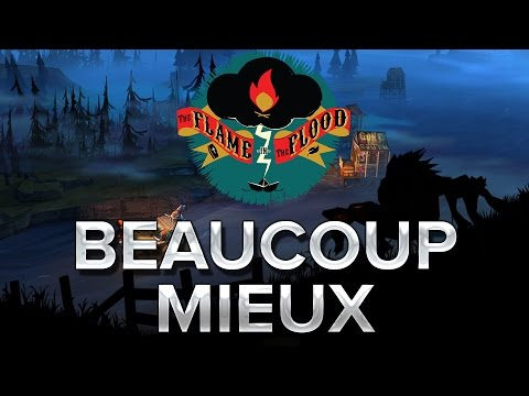 The Flame in the Flood #2 : Beaucoup mieux