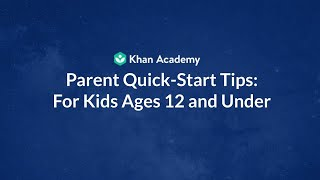 Parent Quick-Start Tips: For Kids Ages 12 and Under