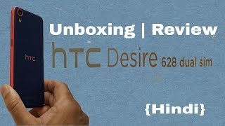 HTC Desire 628 Dual sim Unboxing and Review Hindi 2018