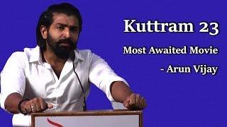 Kuttram 23 Most Awaited Movie   Arun Vijay
