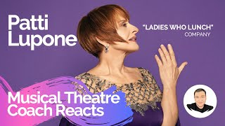 Musical Theatre Coach Reacts (PATTI LUPONE, Ladies Who Lunch) Company