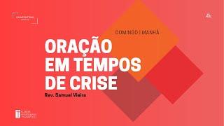 Orações em tempo de crise - Sl. 144 - Pr. Samuel Vieira